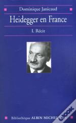 Heidegger En France T.1 ; La Reception De Sa Pensee