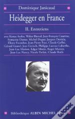 Heidegger En France T.2 ; Les Temoignages De Philosophes Contemporains