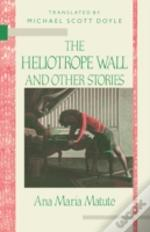 Heliotrope Wall And Other Stories: