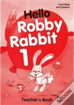 Hello Robby Rabbit 1teacher'S Book