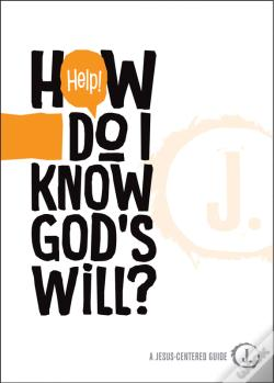 Wook.pt - Help! How Do I Know Gods Will?
