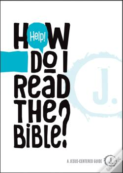 Wook.pt - Help! How Do I Read The Bible?