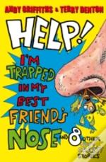 Help! I'M Trapped In My Best Friend'S Nose!