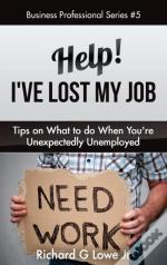 Help! I'Ve Lost My Job: Tips On What To Do When You'Re Unexpectedly Unemployed