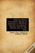 Help To Zion'S Travellers: Being An Attempt To Remove Various Stumbling-Blocks Out Of The Way