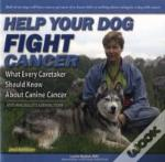 Help Your Dog Fight Cancer What Ever Ca