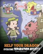 Help Your Dragon Overcome Separation Anxiety