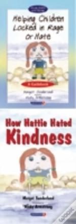 Helping Children Locked In Rage Or Hateand How Hattie Hated Kindness