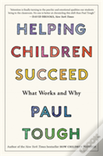 Helping Children Succeed What Works & Wh