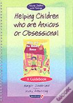 Helping Children Who Are Anxious Or Obsessional And Willy And The Wobbly Houseand Willy And The Wobbly House
