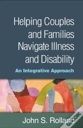 Helping Couples And Families Navigate Illness And Disability