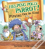 Helping Polly Parrot: Pirates Can Be Kind