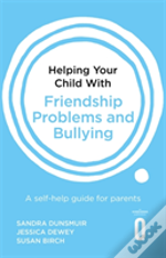 Helping Your Child With Friendship Problems And Bullying