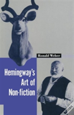 Wook.pt - Hemingway'S Art Of Non-Fiction