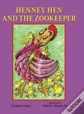 Henney Hen And The Zookeeper