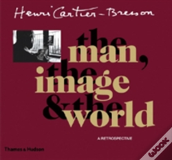 Wook.pt - Henri Cartier-Bresson: The Man, The Image And The World