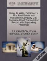 Henry B. Willis, Petitioner, V. First Real Estate And Investment Company U.S. Supreme Court Transcript Of Record With Supporting Pleadings
