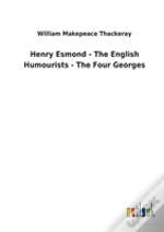 Henry Esmond - The English Humourists - The Four Georges