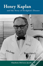 Henry Kaplan And The Story Of Hodgkin'S Disease