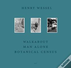 Wook.pt - Henry Wessel: Walkabout / Man Alone / Botanical Census
