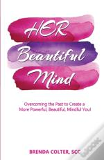Her Beautiful Mind: Overcoming The Past