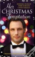 Her Christmas Temptationwith One Gorgeous Billionaire And One Hunky Doctor And One Playboy Bachelor