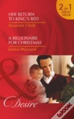 Her Return To King'S Bed / A Billionaire For Christmas