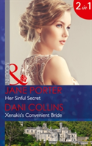 Her Sinful Secret: Her Sinful Secret (The Disgraced Copelands, Book 3) / Xenakis'S Convenient Bride (The Secret Billionaires, Book 2) (Mills & Boon Modern) (The Disgraced Copelands, Book 3)