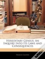 Hereditary Genius: An Inquiry Into Its L
