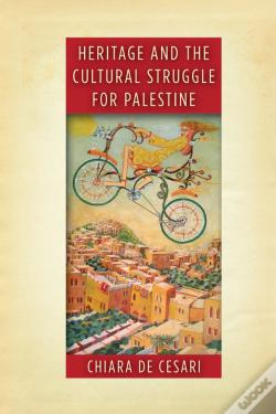Wook.pt - Heritage And The Cultural Struggle For Palestine