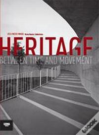 Heritage Between Time and Movement