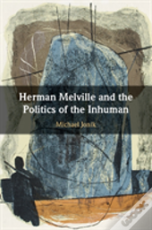 Herman Melville And Poltics Inhuman