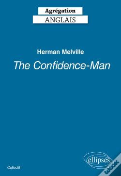 Wook.pt - Herman Melville The Confidence Man (1857) Agregation Anglais 2019
