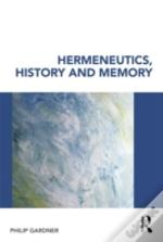 Hermeneutics History And Memory