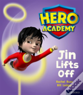 Hero Academy: Oxford Level 2, Red Book Band: Jin Lifts Off