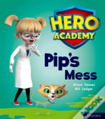 Hero Academy: Oxford Level 2, Red Book Band: Pip'S Mess