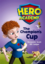 Hero Academy: Oxford Level 9, Gold Book Band: The Champion'S Cup