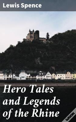 Wook.pt - Hero Tales And Legends Of The Rhine