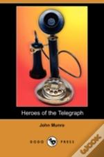Heroes Of The Telegraph (Dodo Press)