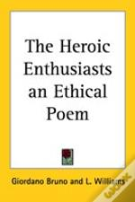 Heroic Enthusiasts An Ethical Poem