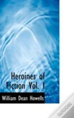 Heroines Of Fiction Vol. I