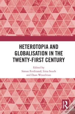 Wook.pt - Heterotopia And Globalisation In The Twenty-First Century