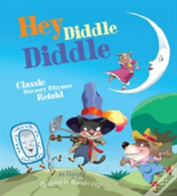 Wook.pt - Hey Diddle Diddle: Classic Nursery Rhymes Retold