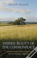 Hidden Beauty Of The Commonplace