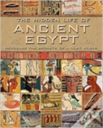 Hidden Life Of Ancient Egypt