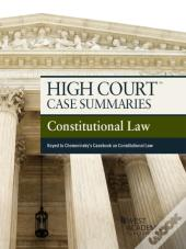 High Court Case Summaries On Constitutional Law, Keyed To Chemerinsky