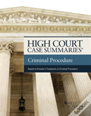 High Court Case Summaries On Criminal Procedure (Keyed To Dressler And Thomas)