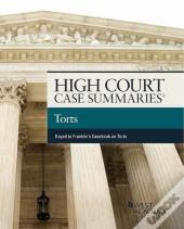 High Court Cases Summaries On Torts (Keyed To Franklin)
