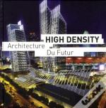 High Density ; Architecture Du Futur