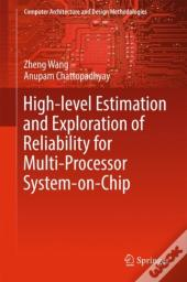 High-Level Estimation And Exploration Of Reliability For Multi-Processor System-On-Chip